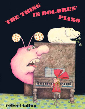 The Thing in Dolores' Piano